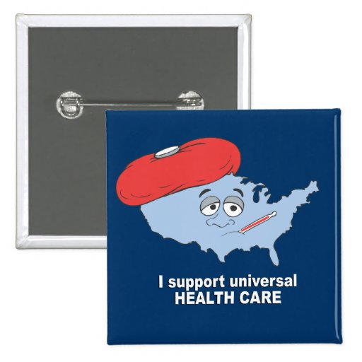 I support universal health care pin