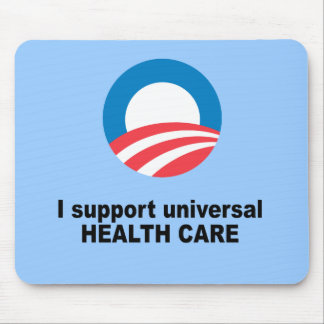 I support universal health care mouse pad