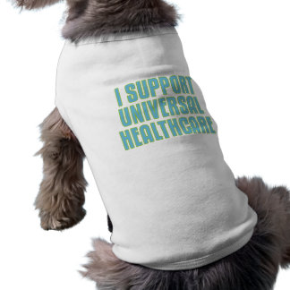 I Support Universal Healthcare Pet Clothes