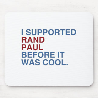 I Supported Rand Paul before it was cool Mouse Pad