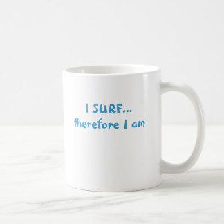 I SURF...therefore I am Basic White Mug