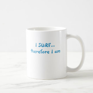 I SURF...therefore I am Coffee Mug