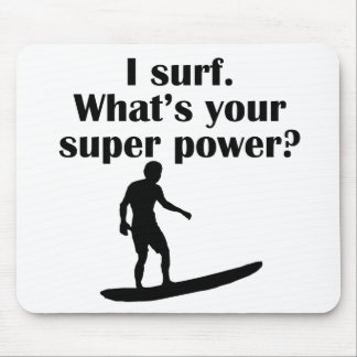 I Surf What s Your Super Power Mouse Pads