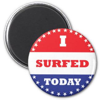 I Surfed Today Magnet