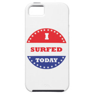 I Surfed Today Tough iPhone 5 Case
