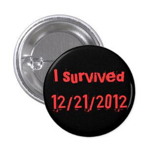 i survived 12/21/2012 3 cm round badge