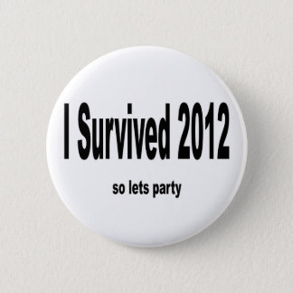 """""""I Survived 2012"""" Buttons. 6 Cm Round Badge"""