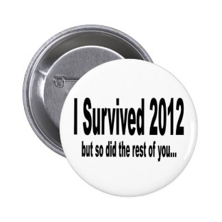 I Survived 2012 Buttons