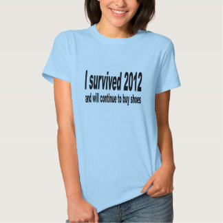 """I Survived 2012"" T-Shirt. T Shirts"
