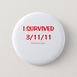 I Survived 3/11/11 (March 11, 2011) 6 Cm Round Badge