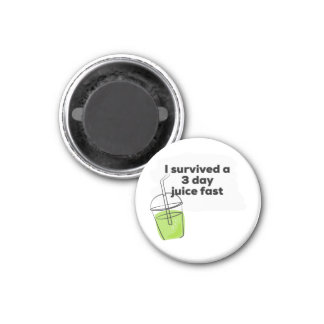 I survived a 3 day Juice Fast Funny Healthy Vegan Magnet