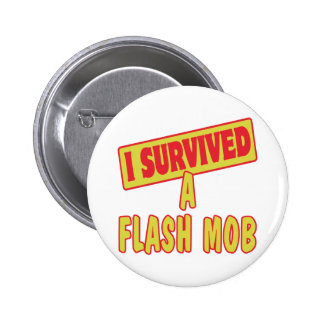 I SURVIVED A FLASH MOB 6 CM ROUND BADGE