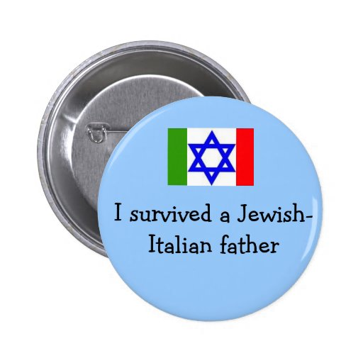 """""""I survived a Jewish-Italian father"""" button"""