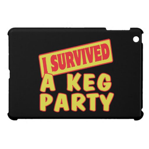 I SURVIVED A KEG PARTY CASE FOR THE iPad MINI