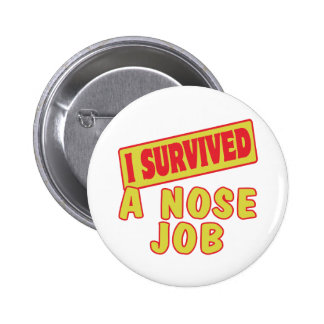 I SURVIVED A NOSE JOB 6 CM ROUND BADGE