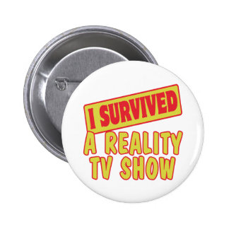 I SURVIVED A REALITY TV SHOW PINBACK BUTTONS