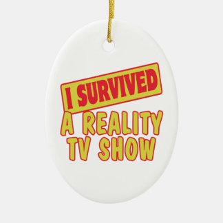 I SURVIVED A REALITY TV SHOW CERAMIC ORNAMENT
