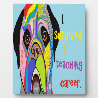 I Survived a Teaching Career Plaque