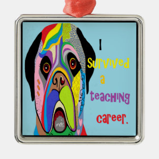 I Survived a Teaching Career Silver-Colored Square Decoration