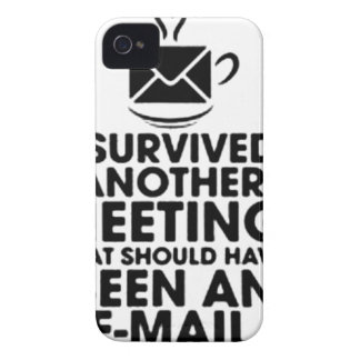 I SURVIVED ANOTHER MEETING THAT SHOULD HAVE BEEN.. iPhone 4 COVERS
