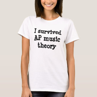 I survived AP music theory T-Shirt