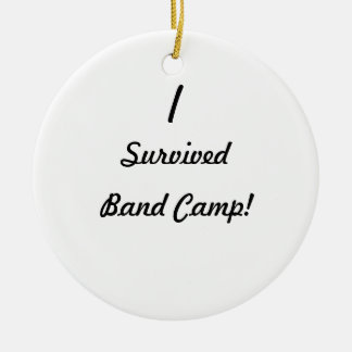 I survived band camp! round ceramic decoration