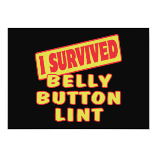 """I SURVIVED BELLY BUTTON LINT 5"""" X 7"""" INVITATION CARD"""