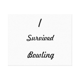 I survived bowling! gallery wrap canvas