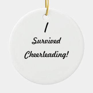 I survived Cheerleading! Ceramic Ornament