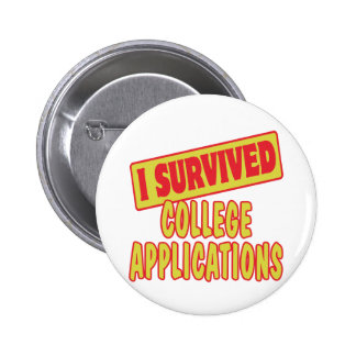 I SURVIVED COLLEGE APPLICATIONS 6 CM ROUND BADGE