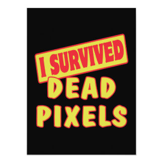 "I SURVIVED DEAD PIXELS 6.5"" X 8.75"" INVITATION CARD"