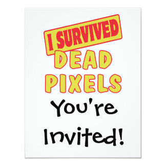 "I SURVIVED DEAD PIXELS 4.25"" X 5.5"" INVITATION CARD"