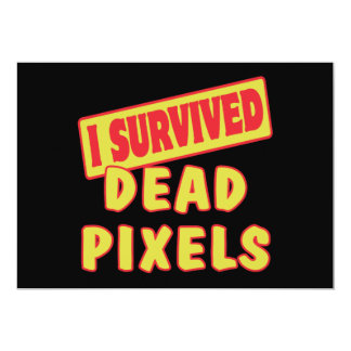"I SURVIVED DEAD PIXELS 5"" X 7"" INVITATION CARD"