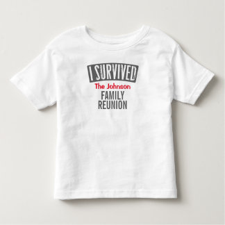 I Survived - Family Reunion - Personalise it Toddler T-Shirt