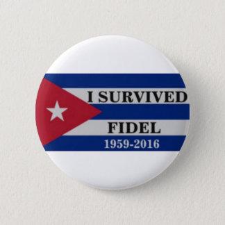 I survived Fidel 6 Cm Round Badge