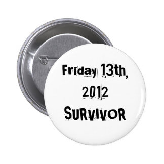 I Survived Friday 13th 2012 6 Cm Round Badge