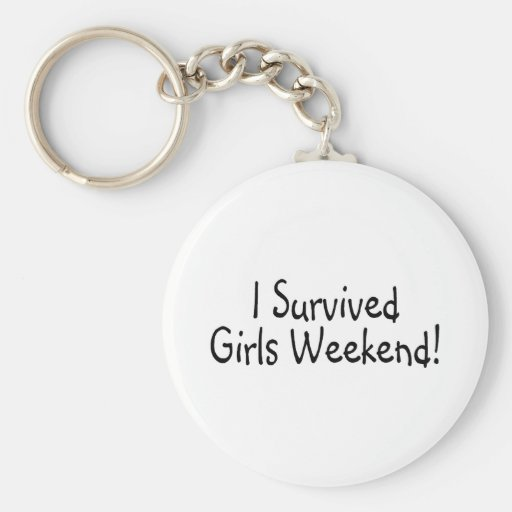 I Survived Girls Weekend Key Chain