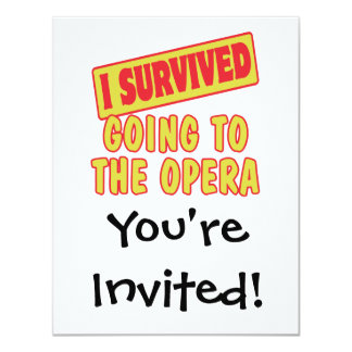 I SURVIVED GOING TO THE OPERA 11 CM X 14 CM INVITATION CARD