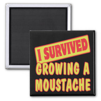 I SURVIVED GROWING A MOUSTACHE REFRIGERATOR MAGNET