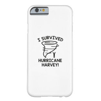 I Survived Hurricane Harvey Barely There iPhone 6 Case