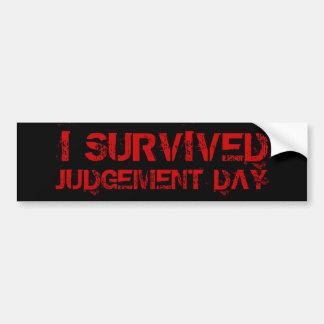 I Survived Judgement Day Bumper Sticker