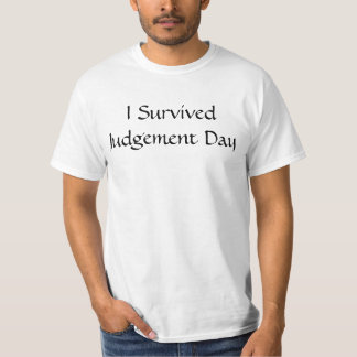 I Survived Judgement Day May 21, 2011 T Shirts