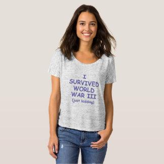 I Survived, Just Kidding T-Shirt