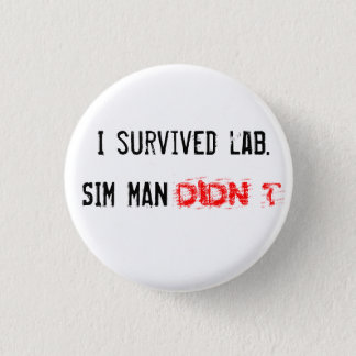 I survived lab. SIM MAN DIDN'T 3 Cm Round Badge