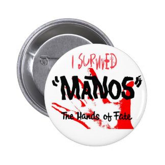 I Survived Manos the Hands of Fate! 6 Cm Round Badge
