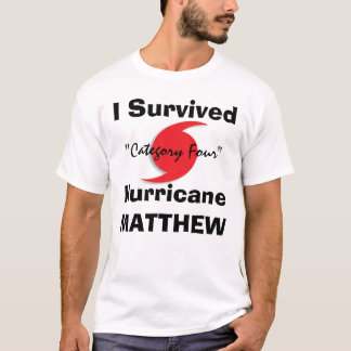 I Survived MATTHEW T-Shirt