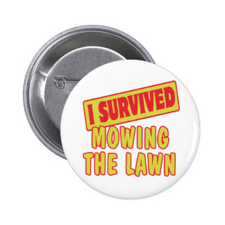 I SURVIVED MOWING THE LAWN 6 CM ROUND BADGE