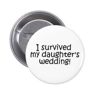 I Survived My Daughters Wedding 6 Cm Round Badge