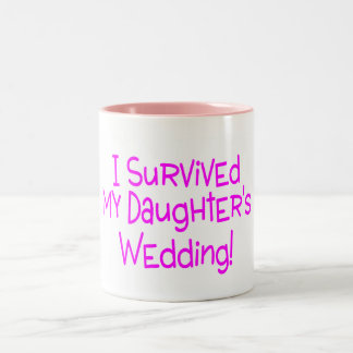 I Survived My Daughters Wedding Pink Two-Tone Mug