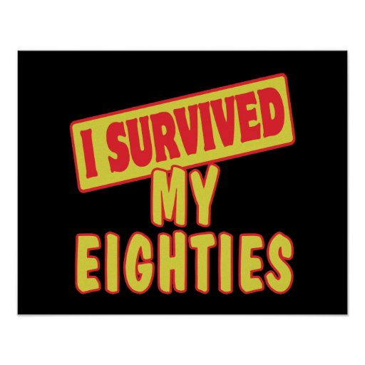 I SURVIVED MY EIGHTIES POSTER